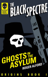 The Black Spectre: Ghosts in the Asylum